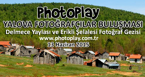 PhotoPlay Yalova Fotoğrafçılar Buluşması