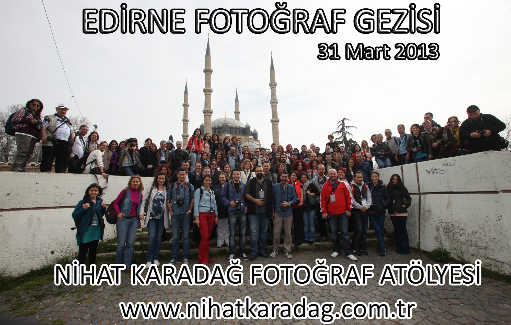 EDİRNE FOTOĞRAF GEZİSİ FOTOĞRAFLARIMIZ