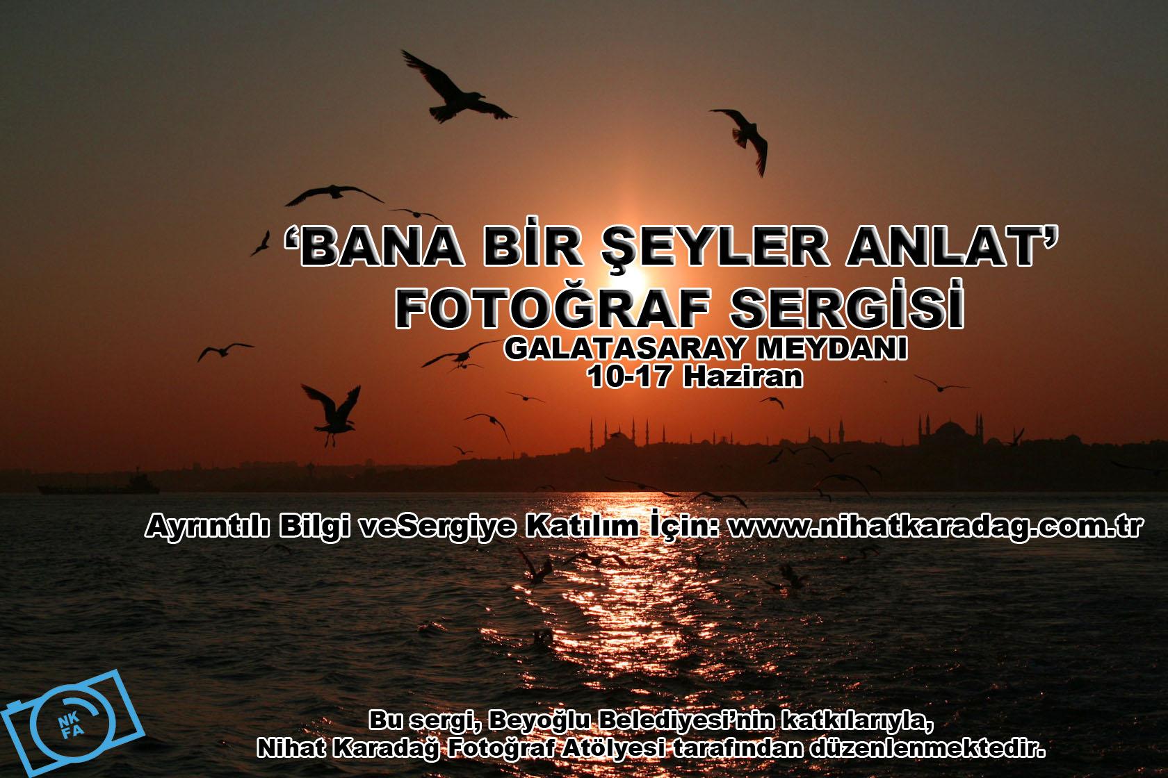 'BANA BİR ŞEYLER ANLAT'  FOTOĞRAF SERGİSİ