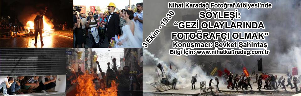 """NKFA'da SÖYLEŞİ: """"GEZİ OLAYLARINDA FOTOĞRAFÇI OLMAK"""""""