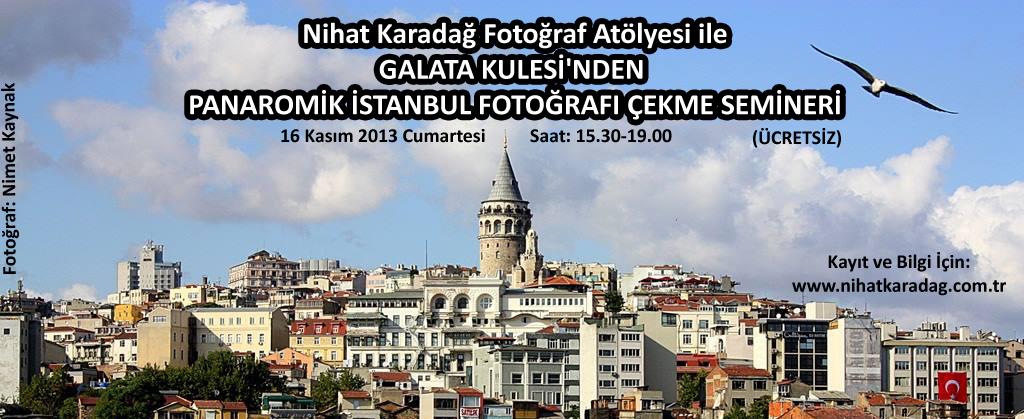 NKFA ile GALATA KULESİ'NDEN PANAROMİK İSTANBUL FOTOĞRAFI ÇEKME SEMİNERİ (EĞİTİMİ)