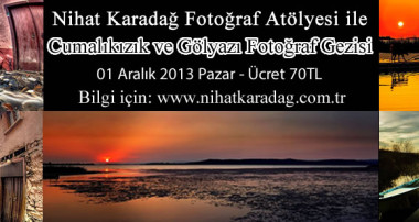 Cumalıkızık ve Gölyazı Fotoğraf Gezisi