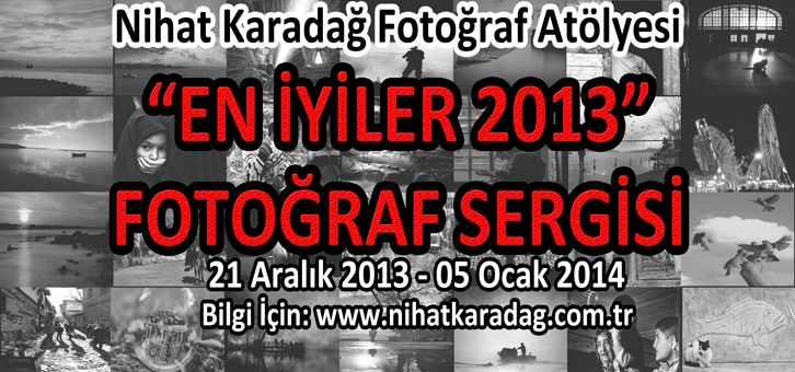 """""""EN İYİLER 2013"""" Fotoğraf Sergisi"""