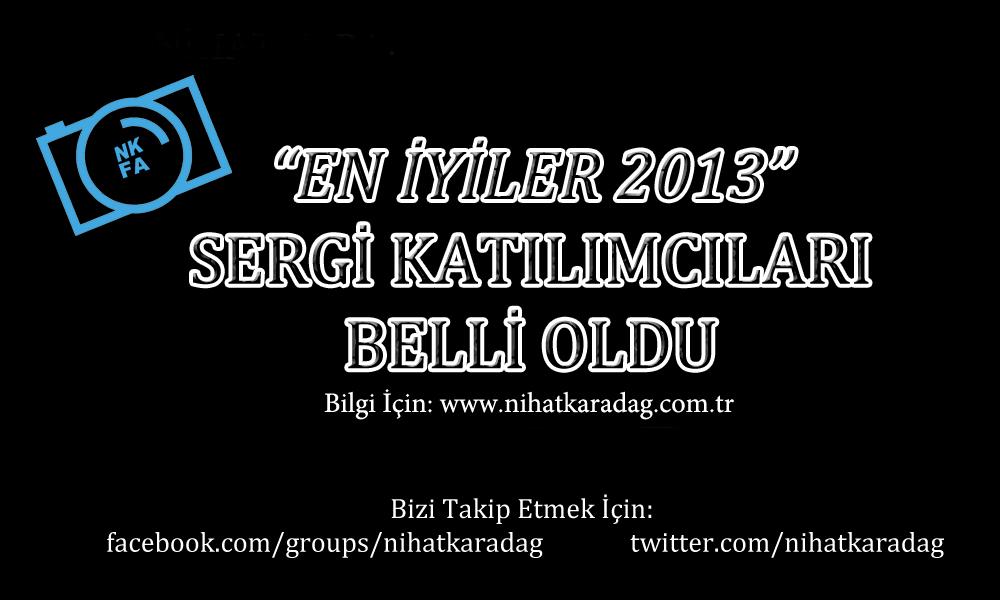 """""""EN İYİLER 2013"""" FOTOĞRAF SERGİSİ KATILIMCILARI BELLİ OLDU"""