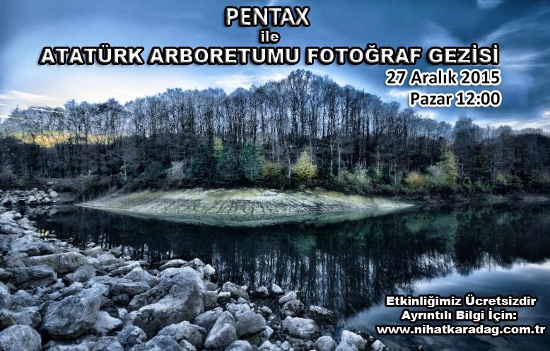 PENTAX ile ATATÜRK ARBORETUMU FOTOĞRAF GEZİSİ