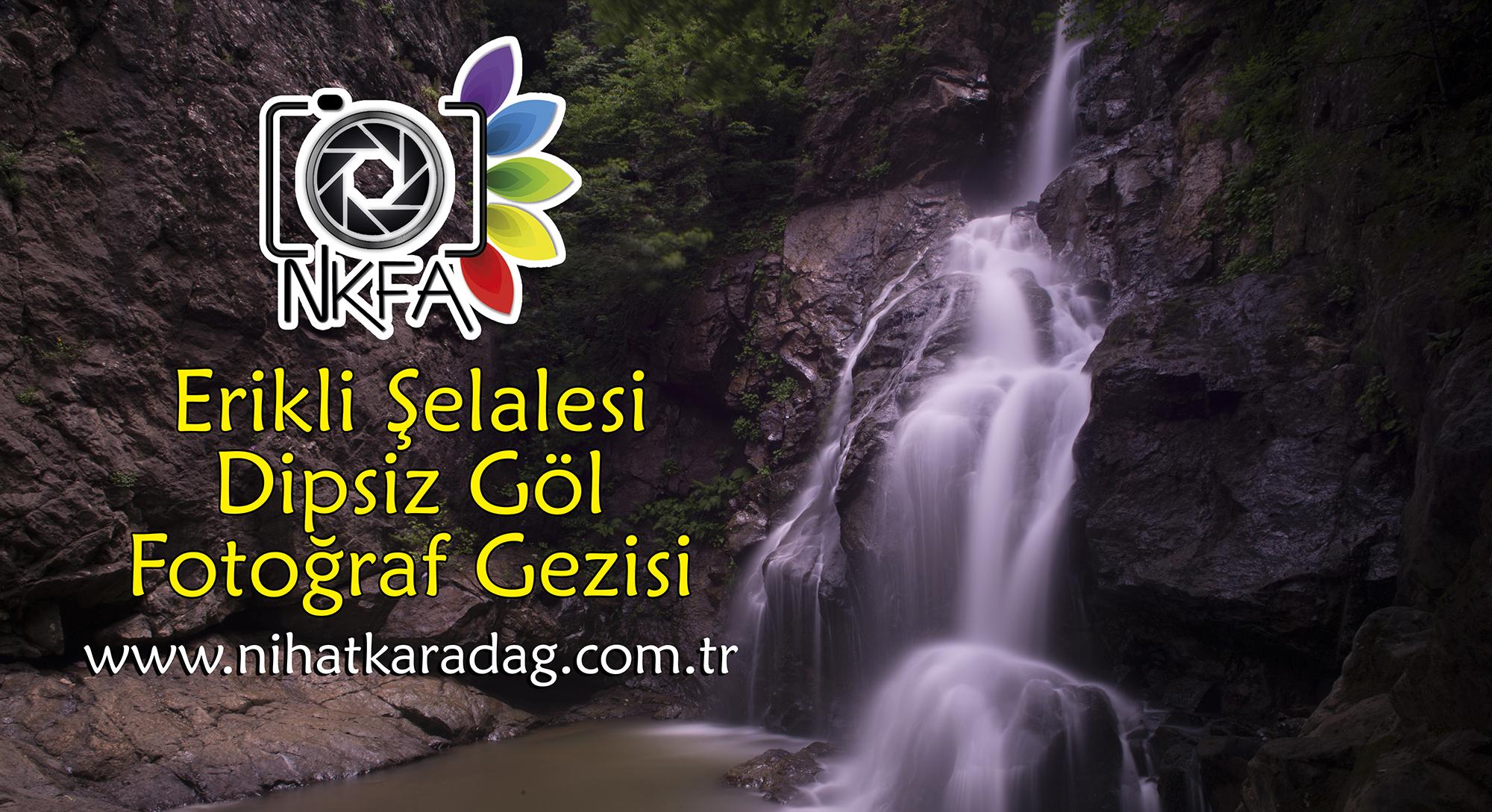 NKFA ile Yalova Erikli Şelalesi ve Dipsiz Göl Fotoğraf Gezisi